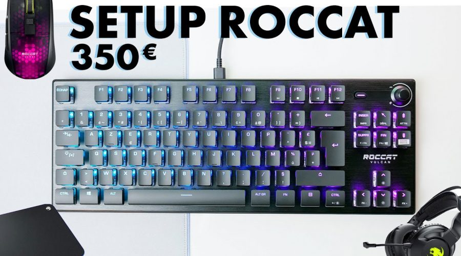 SETUP GAMING FULL ROCCAT A 350 EUROS ! [VULCAN TKL PRO, ELO AIR, BURST PRO, SENSE]