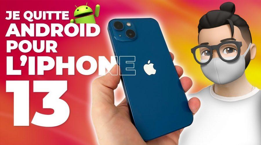 APRÈS 8 ANS, JE QUITTE ANDROID POUR L'IPHONE 13 ! (pour de bonnes raisons)